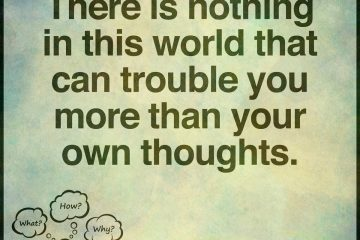 There-is-nothing-in-this-world-that-can-trouble-you-as-much-as-your-own-thoughts.-There-is-nothing-in-this-world-that-can-trouble-you-as-much-as-your-own-thoughts.