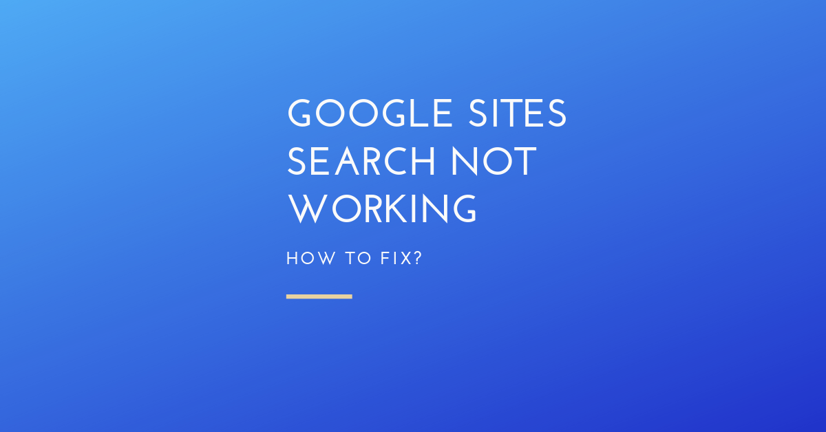 google sites search not working how to fix