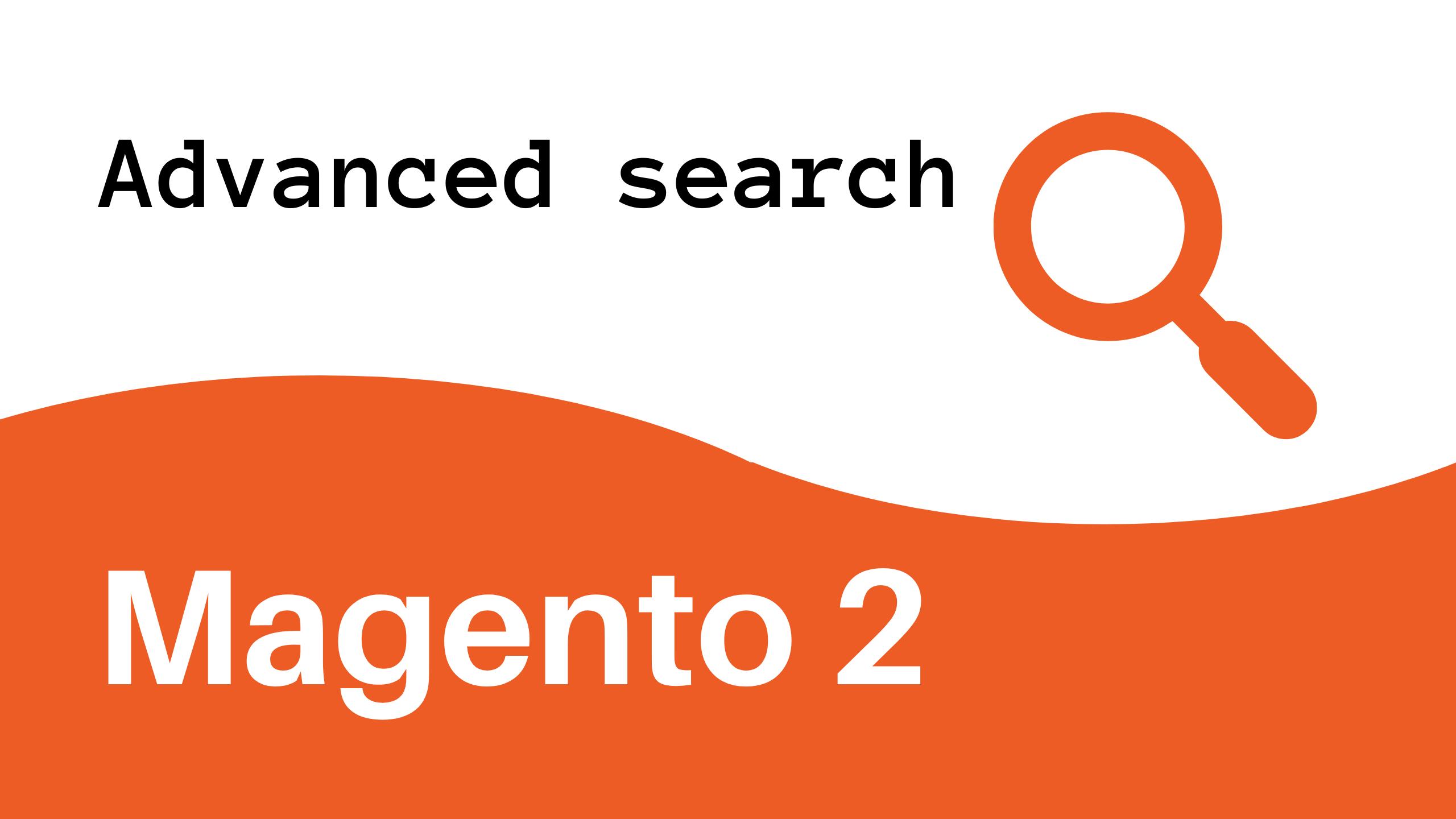 Advanced Search Magento 2