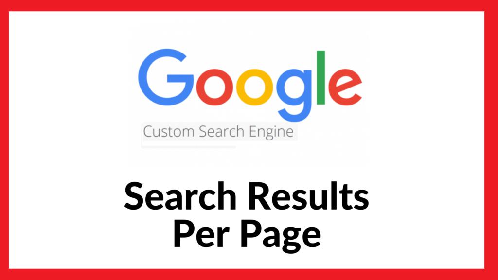 Google custom search results per page