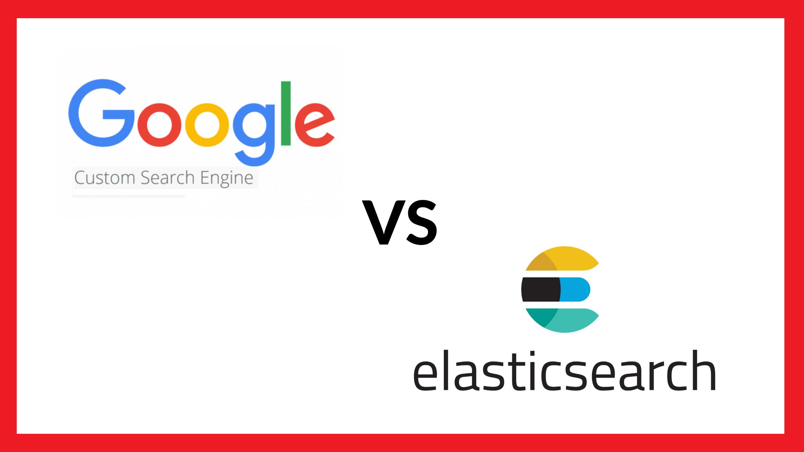 Google Site Search vs Elasticsearch