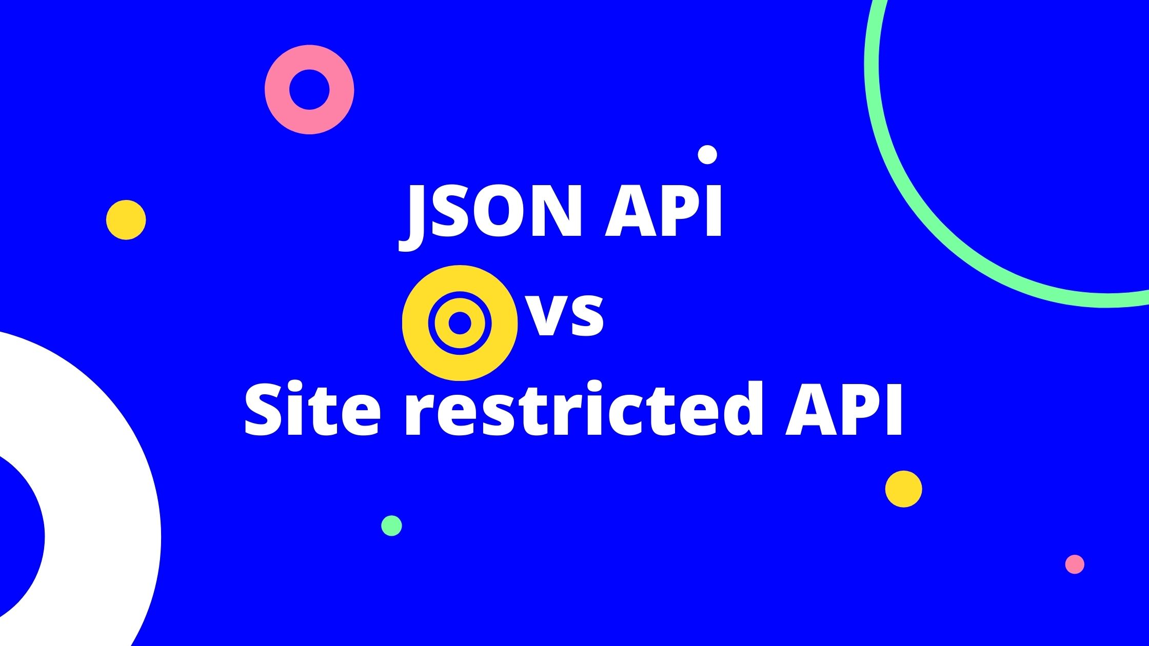 JSON API vs Site restricted API