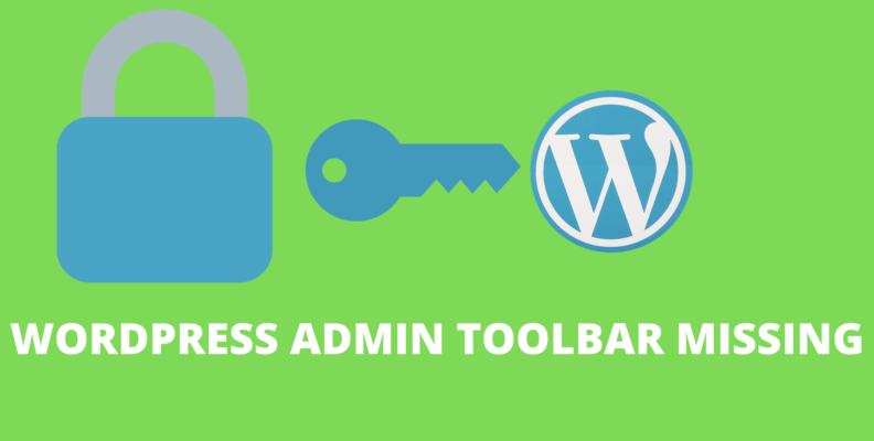 WordPress admin toolbar missing – How to fix?