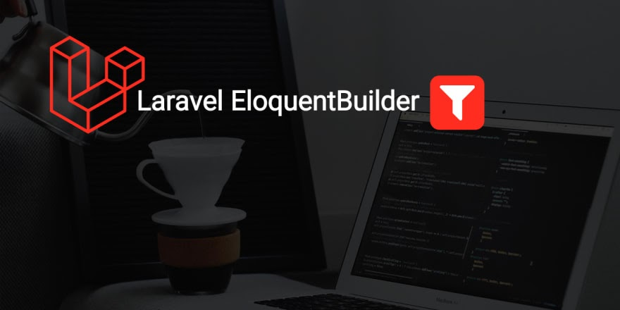Laravel Eloquent Builder