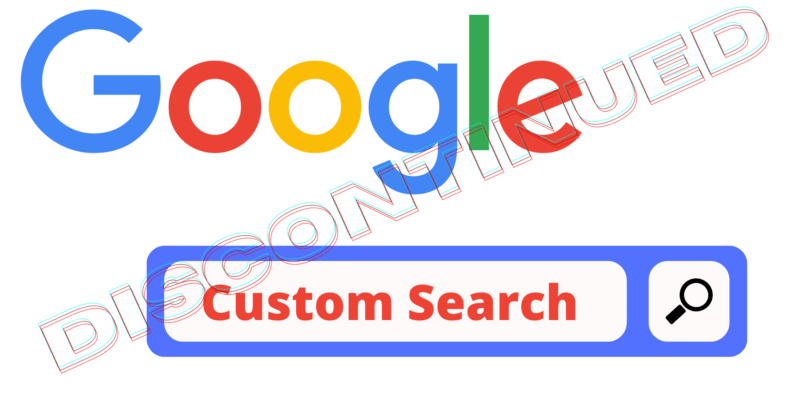 Google Custom Search Discontinued