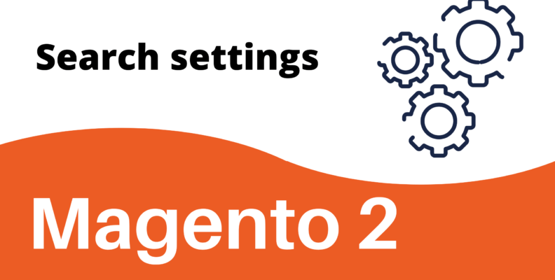 Magento 2 search settings guide