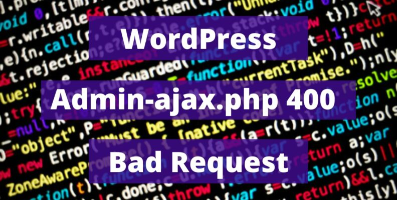 Admin ajax.php 400 bad request WordPress