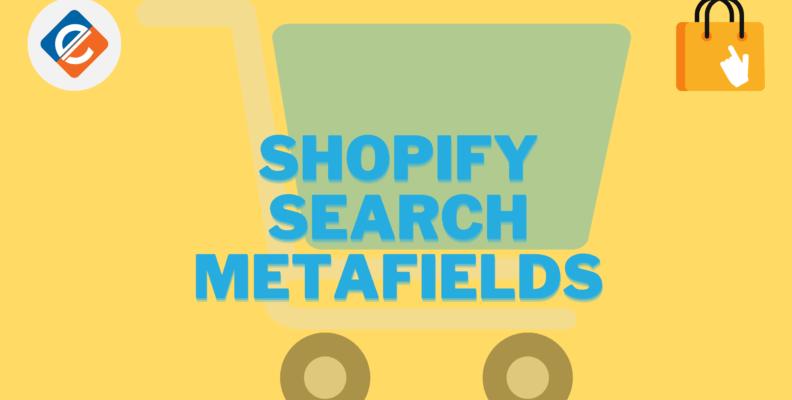 Shopify Search Metafields