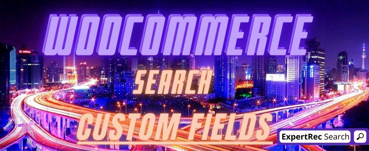 Woocommerce Search Custom Fields