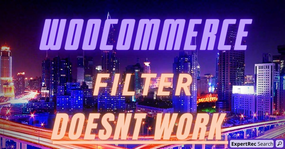 Woocommerce Product Filter Doesn't Work