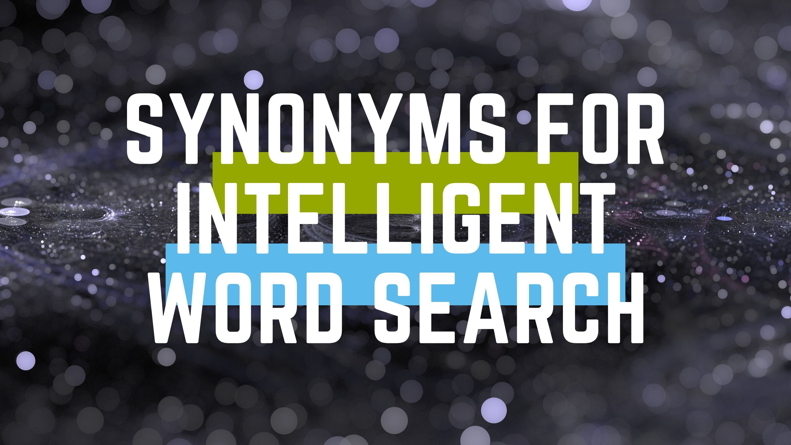 Synonyms for Intelligent Word Search