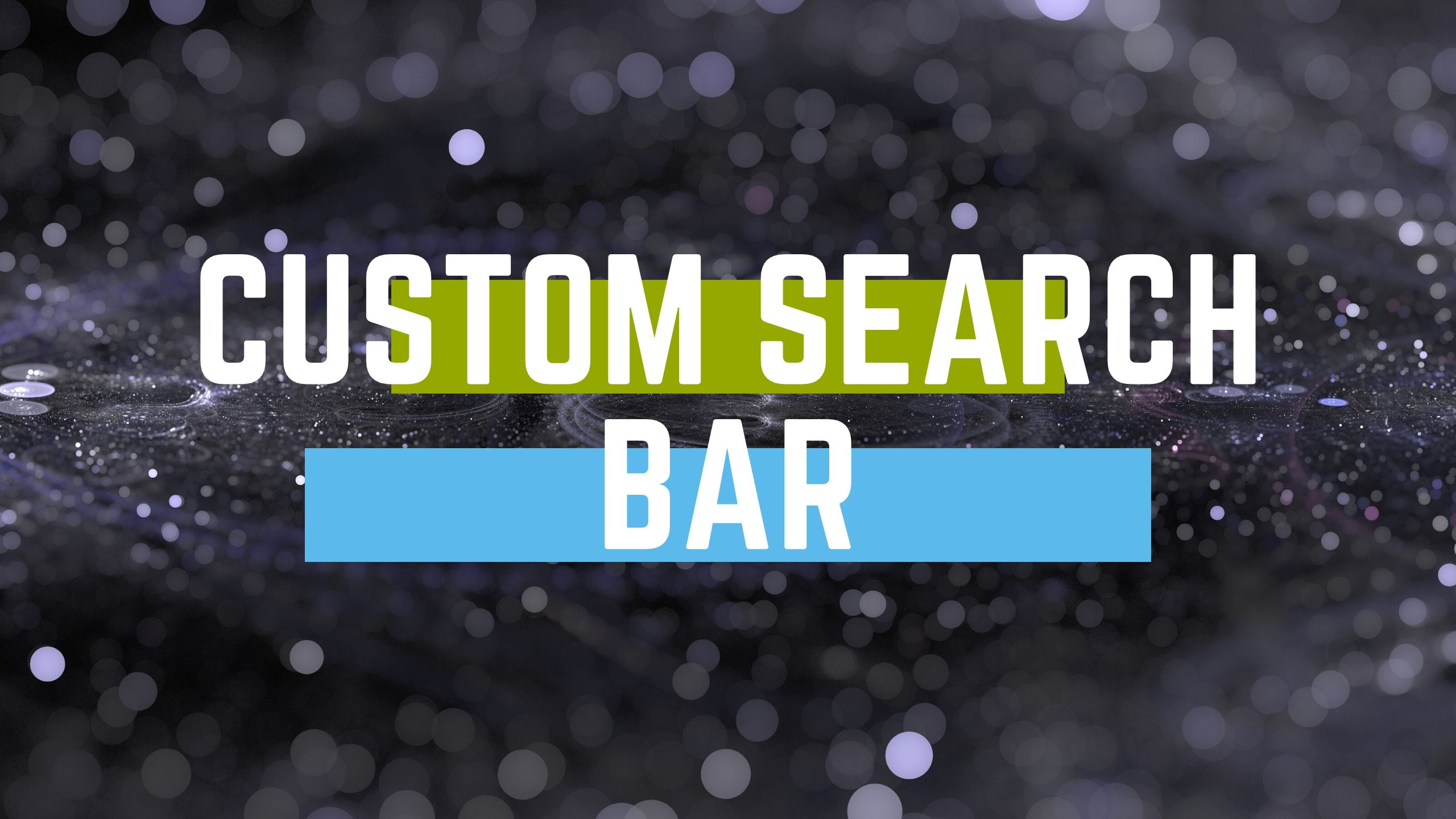 custom search bar
