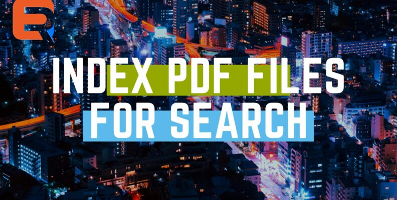 INDEX PDF FILES FOR SEARCH