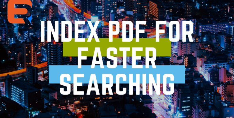 Index PDF for faster searching