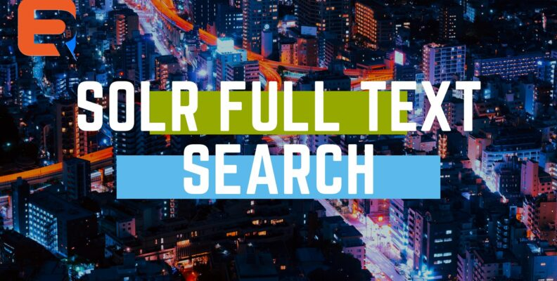 SOLR FULL TEXT SEARCH