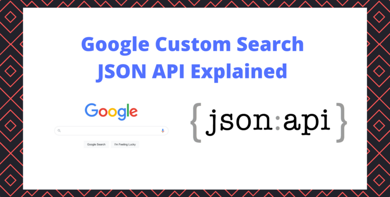 Google Custom Search JSON API explained