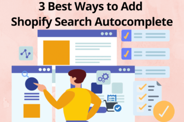 Best Ways to Add Shopify Search Autocomplete