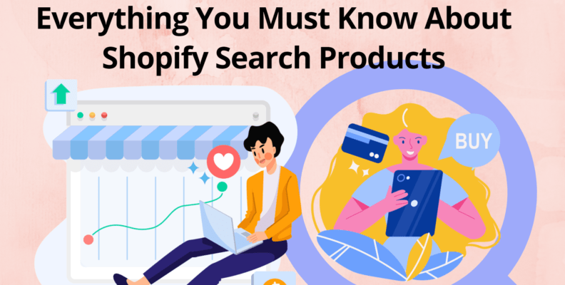 Everything You Must Know About Shopify Search Products